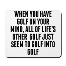 Golf On Your Mind Mousepad