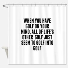 Golf On Your Mind Shower Curtain