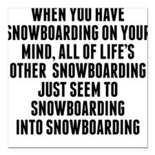 """Snowboarding On Your Mind Square Car Magnet 3"""" x 3"""
