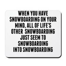 Snowboarding On Your Mind Mousepad