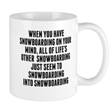 Snowboarding On Your Mind Mugs