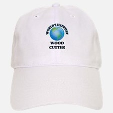 World's Happiest Wood Cutter Baseball Baseball Cap