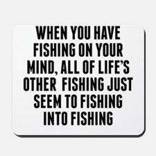 Fishing On Your Mind Mousepad