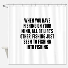 Fishing On Your Mind Shower Curtain