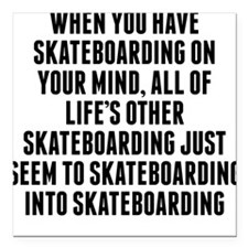 "Skateboarding On Your Mind Square Car Magnet 3"" x"