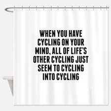 Cycling On Your Mind Shower Curtain