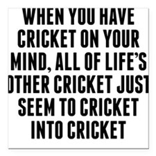 """Cricket On Your Mind Square Car Magnet 3"""" x 3"""""""