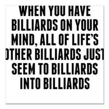 """Billiards On Your Mind Square Car Magnet 3"""" x 3"""""""