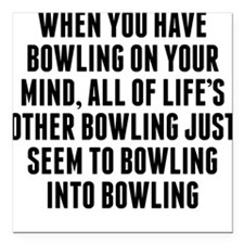 """Bowling On Your Mind Square Car Magnet 3"""" x 3"""""""