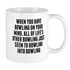 Bowling On Your Mind Mugs