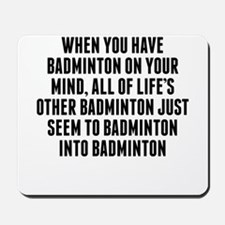 Badminton On Your Mind Mousepad