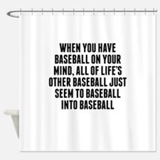 Baseball On Your Mind Shower Curtain