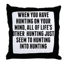 Hunting On Your Mind Throw Pillow