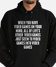 Video Games On Your Mind Hoodie