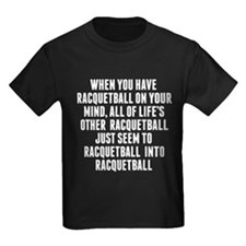 Racquetball On Your Mind T-Shirt