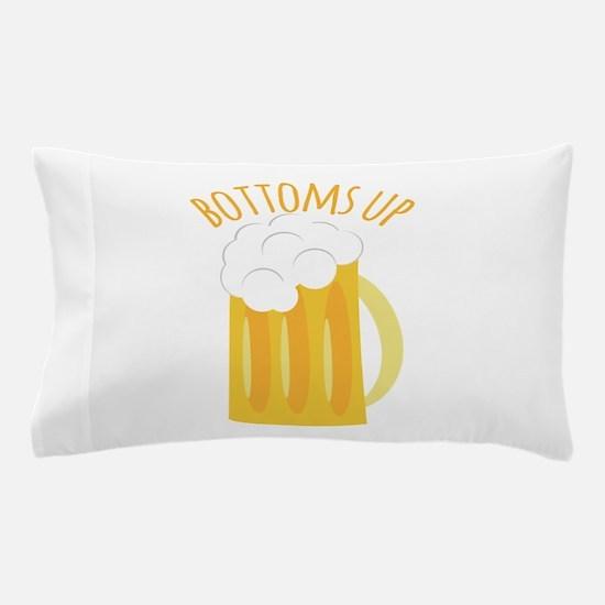 Bottoms Up Pillow Case