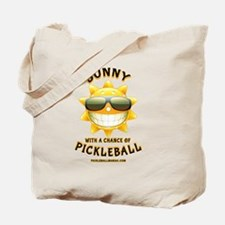 Pickleball Sun with a Chance of Picklebal Tote Bag