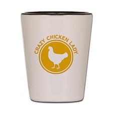 Crazy Chicken Lady Shot Glass