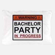 Warning Bachelor Party in Progress Pillow Case