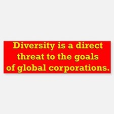 Diversity is a threat Bumper Bumper Bumper Sticker