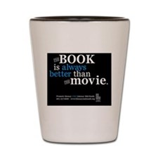 The Book Is Always Better Than The Movi Shot Glass