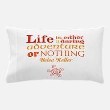 Daring Life Pillow Case