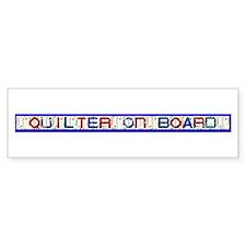 Quilter On Board Bumper Bumper Bumper Sticker