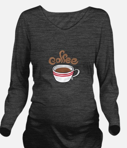 HOT COFFEE Long Sleeve Maternity T-Shirt