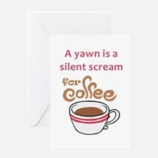SILENT SCREAM FOR COFFEE Greeting Cards