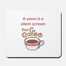 SILENT SCREAM FOR COFFEE Mousepad