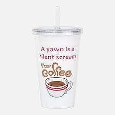 SILENT SCREAM FOR COFFEE Acrylic Double-wall Tumbl