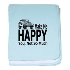 Jeeps Make Me Happy, You Not So Much baby blanket