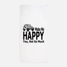 Jeeps Make Me Happy, You Not So Much Beach Towel