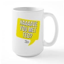 Have You Met Ted Mug