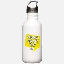 HIMYM Have You Met Ted Water Bottle