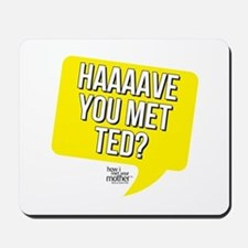 HIMYM Have You Met Ted Mousepad