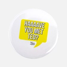 HIMYM Have You Met Ted Button