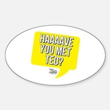 HIMYM Have You Met Ted Sticker (Oval)