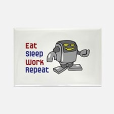EAT SLEEP WORK REPEAT Magnets