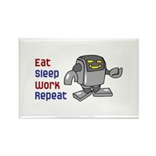 EAT SLEEP WORK REPEAT Magnets