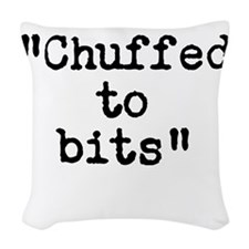 Chuffed to bits Woven Throw Pillow