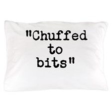 Chuffed to bits Pillow Case