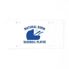 Natural Born Baseball Player Aluminum License Plat