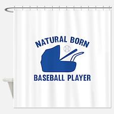 Natural Born Baseball Player Shower Curtain