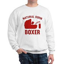Natural Born Boxer Sweatshirt