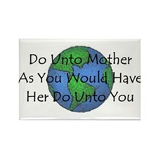 Do Unto Mother As You Would H Rectangle Magnet