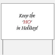 Keep the 'HO' in Holiday Yard Sign