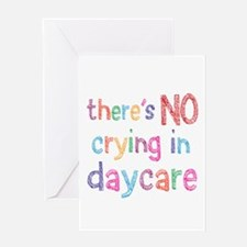 No Crying In Daycare Greeting Cards