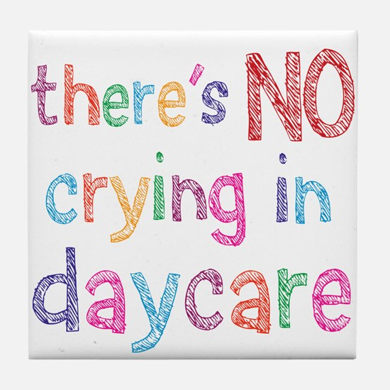 No Crying In Daycare Tile Coaster