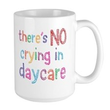No Crying In Daycare Mugs